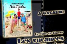 Concours Les Vacances du Petit Nicolas (bluray)