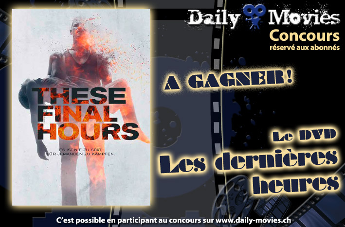 Gagnez un exemplaire du film «Les dernières heures» en DVD
