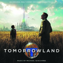 Soundtrack : Tomorrowland par Michael Giacchino