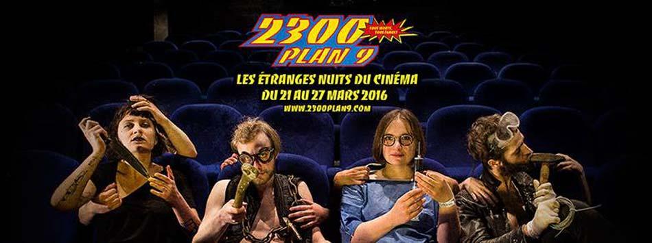 2300 plan 9 : Les étranges nuits du cinéma 2016