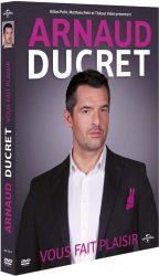 Arnaud Ducret : Vous fait plaisir