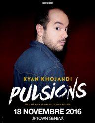 Kyan Khojandi - Pulsions @ Uptown Geneva - Salle Broadway | Genève | Genève | Suisse