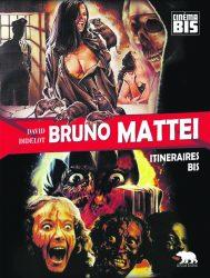 Bruno Mattei – Itinéraires Bis